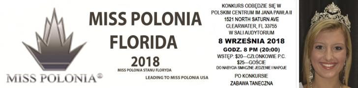 Miss Polonia Florida 2018 Miss Polonia Florida 9/8/2018 Miss Polonia Stanu Floryda Leading to Miss Polonia USA Konkurs odbędzie się w Polskim Centrum im. Jana Pawła II 1521 North Saturn Ave., Clearwater, FL 33755 w Sali Audytorium 8 września 2018 Godz. 8 p.m. (20:00) Wstęp: $20 - członkowie P.C. $25 - goście Do nabycia smaczne jedzenie i napoje Po konkursie zabawa taneczna Zainteresowane kandydatki prosimy o natychmiastowe zgłoszenia Stały pobyt w USA wymagany. 18-27 lat - Panna Organizatorzy konkursu Miss Polonia Organization, Polskie Centrum Im. Jana Pawła II INFROMACJE: 727-504-0169 https://polishcenterfl.org/events/konkurs-miss-polonia-stanu-floryda-10698 https://polishcenterfl.org/home https://polishcenterfl.org/events/calendar http://www.polishfloridabiz.com/miss-polonia-florida-2018/ WWW.MISSPOLONIAUSA.COM EMAIL: MISSPOLONIA@COMCAST.NET